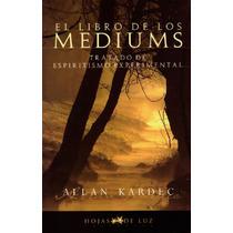 El Libro De Los Mediums Allan Kardec