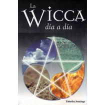 Wicca Día A Día - Un Hechizo Para Todo El Año