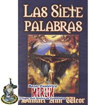 Libro Las Siete Palabras - Samael Aun Weor