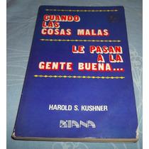 Libro Cuando Las Cosas Malas Le Pasan A La Gente Buena....