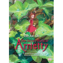 Libro De Arte The Art Of The Secret World Of Arrietty