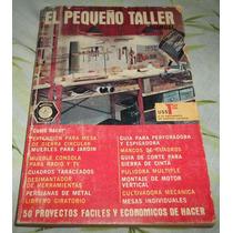 Libro El Pequeño Taller Proyectos Faciles Mecanica Popular