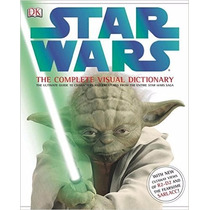Star Wars: The Complete Visual Dictionary - The Ultimate Gui