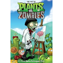Libro De Arte The Art Of Plants Vs Zombies Nuevo Pasta Dura!