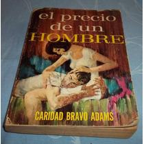 Libro El Precio De Un Hombre De Caridad Bravo Adams
