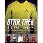 Star Trek: Costumes: Five Decades Of Fashion From The Final