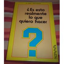 Libro Es Esto Realmente Lo Que Quiero Hacer? D Jerry Greenwa