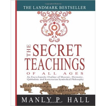 The Secret Teachings Of All Ages: An Encyclopedic Outline Of