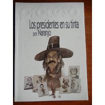 Libro Los Presidentes En Su Tinta De Naranjo Ed Proceso