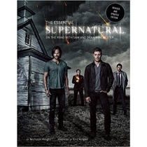 The Essential Supernatural: On The Road With Sam And Dean Wi