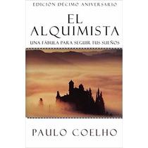 El Alquimista: Una Fabula Para Seguir Tus Suenos