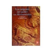 Libro Los Origenes Del Poder En Mesoamerica *cj