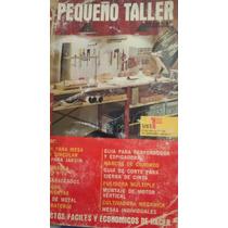 Manual El Pequeno Taller, Proyectos Faciles Y Economicos