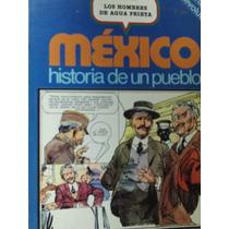 Mexico Historia De Un Pueblo Numero 20 Los Hombres De Agua P