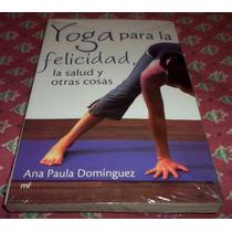 Libro Yoga Para La Felicidad, La Salud D Ana Paula Dominguez