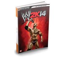 Libro Wwe 2k14 Signature Series Guia De Estrategias 360 Ps3!