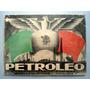 Petroleo. Xxix Aniversario De La Revolución Mexicana.