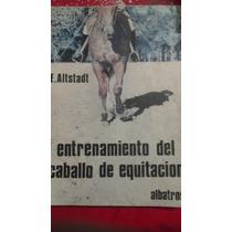 Entrenamiento Del Caballo De Equitacion, E. Altstadt