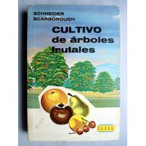 Cultivo De Árboles Frutales. Ed. 1979 Schneider Scarborough