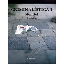Criminalística - Juventino Montiel - 3 Tomos