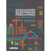 Instalaciones Eléctricas Paso A Paso Gilberto Enríquez - Sp0