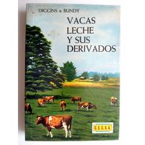 Vacas, Leche Y Sus Derivados. Ed. 1983 Diggins & Bundy