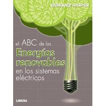 El Abc De Las Energías Renovables En Los Sistemas Eléctricos