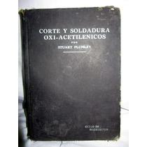 Libro Ed. 1931 Corte Y Soldadura Oxi-acetilenicos Español