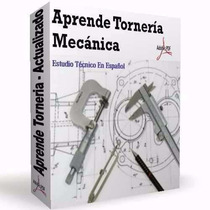 Aprende Tornería Mecánica - Manejo De Torno Material Digital