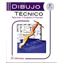 Dibujo Tecnico 8/ed - Spencer / Alfaomega