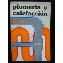 F. Hall, Plomería Y Calefacción.
