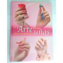 El Arte De Las Uñas Manicure & Pedicure 1 Vol + 1 Dvd Lexus