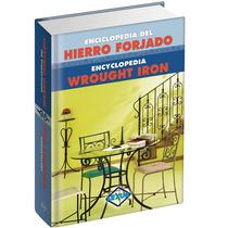 Enciclopedia Del Hierro Forjado 1 Vol Euromexico