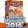 Aprende Carpinteria Ebanisteria Facilmente, Libros Y Videos