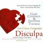 Los Cinco Lenguajes De La Disculpa, G. Chapman & J. Thomas