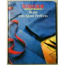 Ropa Con Ajuste Perfecto - Singer - Corte Y Confección