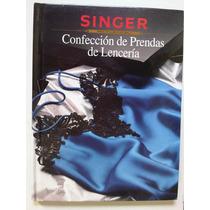 Singer Confección De Prendas De Lenceria
