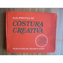 Guía Práctica De Costura Creativa-ilust-p.dura-r.digest-vbf-