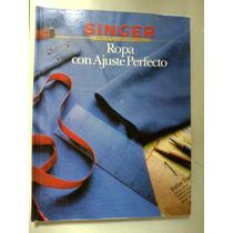 Ropa Con Ajuste Perfecto Corte Confeccion Biblioteca Singer