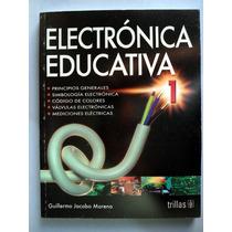Electrónica Educativa. 1er. Curso Guillermo J. Moreno. Maa