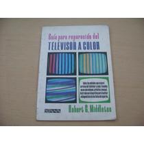 Robert G. Middleton, Guía Para La Reparación Del Televisor