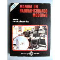 Manual Del Radioaficionado Moderno. José Mompín Poblet