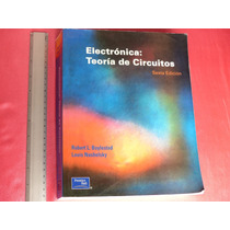 Boylestad Y L. Nashelsky, Electrónica: Teoría De Circuitos.