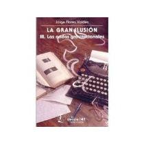 Libro La Gran Ilusion Iii Las Ondas Gravitacionales Ct 4 *cj