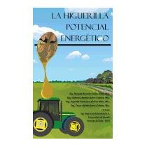 La Higuerilla Potencial Energetico, Manuel Ricardo Saltos