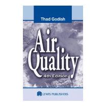 Air Quality, Fourth Edition, Thaddeus Godish