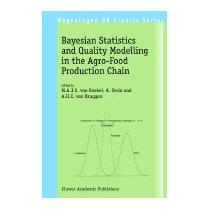 Bayesian Statistics And Quality, Martinus A J S Van Boekel