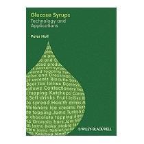 Glucose Syrups: Technology And Applications, Peter Hull
