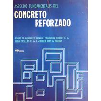 Aspectos Fundamentales Del Concreto Reforzado Oscar M. Glez.