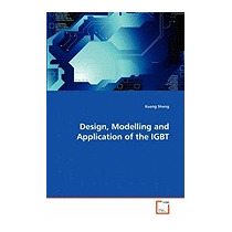 Design, Modelling And Application Of The Igbt, Kuang Sheng